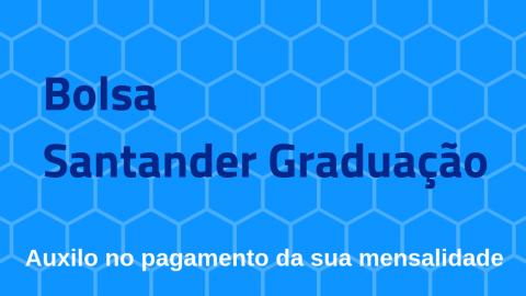 Bolsa Santander Graduação 2019/2